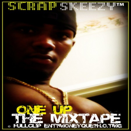 SCRAP_SKEEZY_One_Up_Tha_Mixtape-front-large